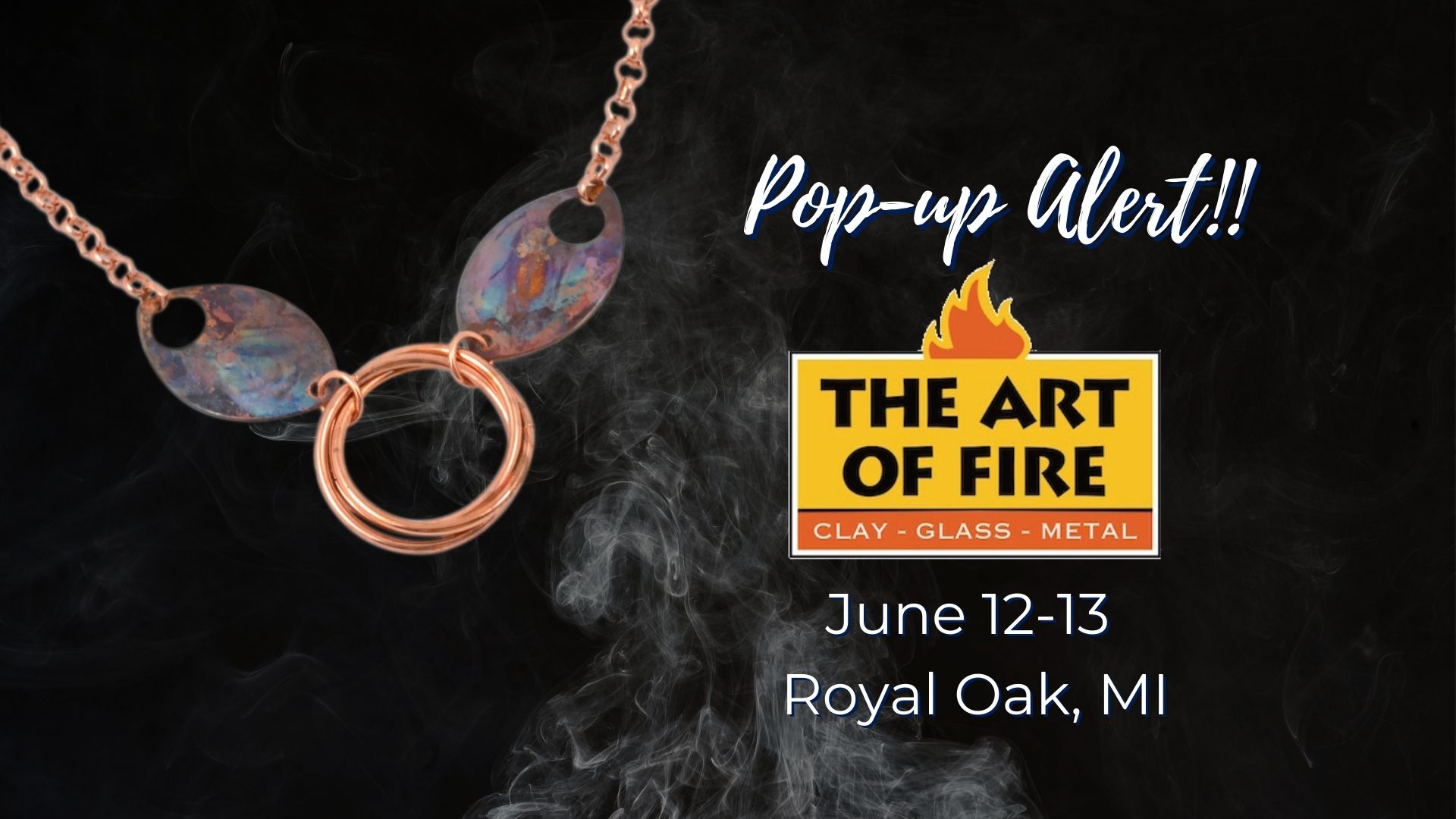 Read more about the article PopUp Alert – Art of Fire in Royal Oak, Michigan on June 12&13